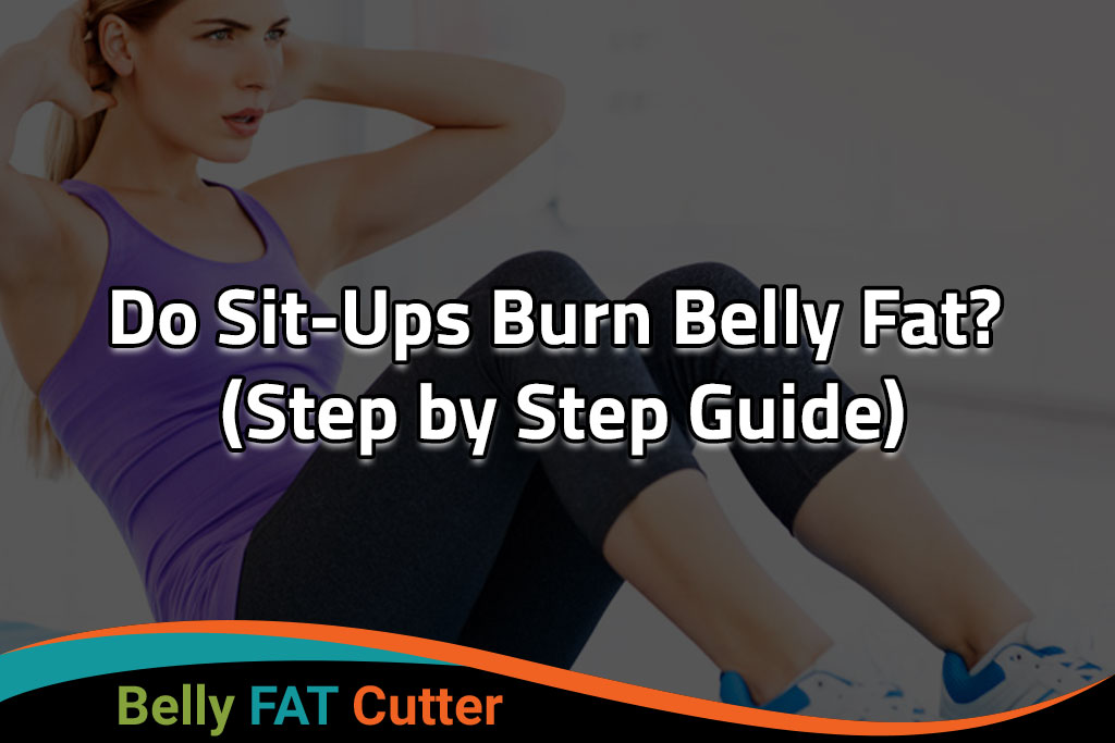 Do Sit-Ups Burn Belly Fat