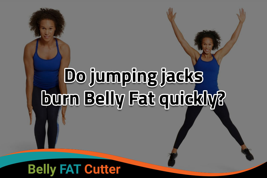 Do jumping jacks burn belly fat