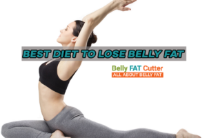 Best Diet to Lose Belly Fat Fast